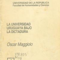MAGGIOLO, Oscar - La Universidad uruguaya bajo la dictadura.PDF