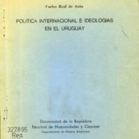 REAL de AZUA, Carlos - Política internacional e ideologías en el Uruguay.PDF