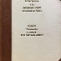 Directorio de las Provincias Unidas. Decreto y proclamas en contra de José Gervasio Artigas de Gervasio de Posadas, y Juan Martín Pueyrredón (1814-1817)