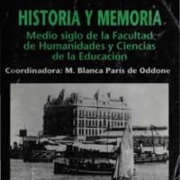 Historia y memoria  medio siglo de la Facultad de Humanidades y Ciencias de la Educación.pdf